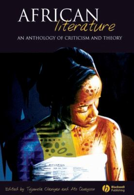 African Literature: An Anthology of Criticism and Theory 9781405112017
