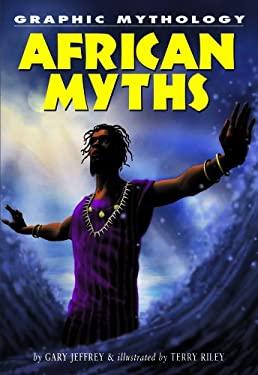 African Myths 9781404207981