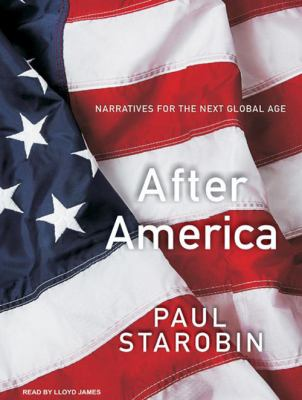 After America: Narratives for the Next Global Age 9781400163151