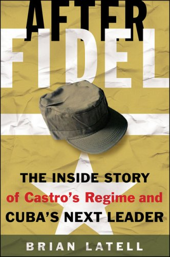 After Fidel: The Inside Story of Castro's Regime and Cuba's Next Leader 9781403969439