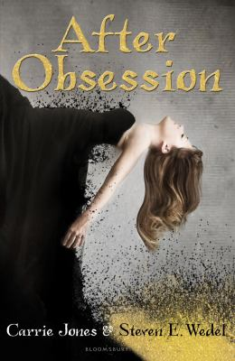After Obsession. Carrie Jones and Steven E. Wedel 9781408818275