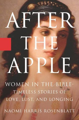 After the Apple: Women in the Bible: Timeless Stories of Love, Lust, and Longing 9781401359805