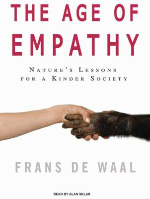 The Age of Empathy: Nature's Lessons for a Kinder Society 9781400113552