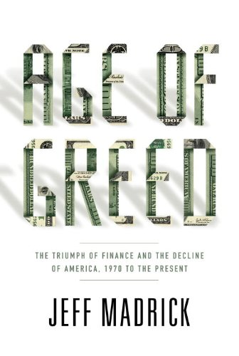 Age of Greed: The Triumph of Finance and the Decline of America, 1970 to the Present 9781400041718