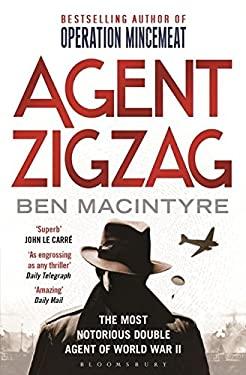 Agent Zigzag: The True Wartime Story of Eddie Chapman. Ben Macintyre