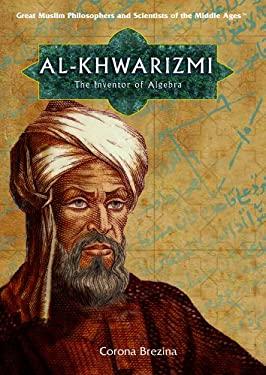 Al-Khwarizmi: The Inventor of Algebra 9781404205130