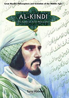Al Kindi: The Father of Arab Philosophy 9781404205116