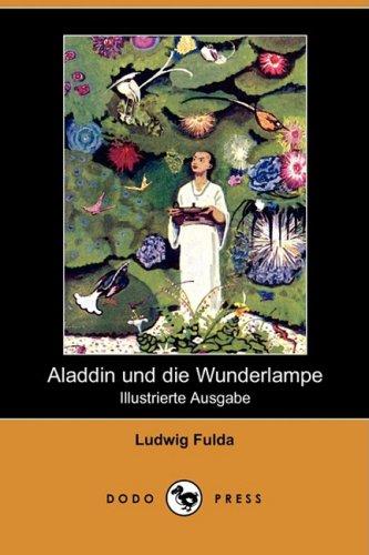 Aladdin Und Die Wunderlampe (Illustrierte Ausgabe) (Dodo Press) 9781409923053