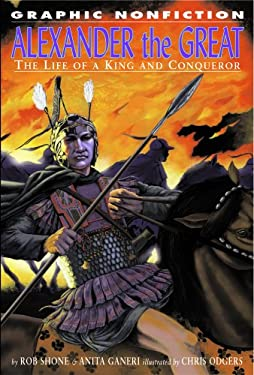 Alexander the Great: The Life of a King and Conqueror