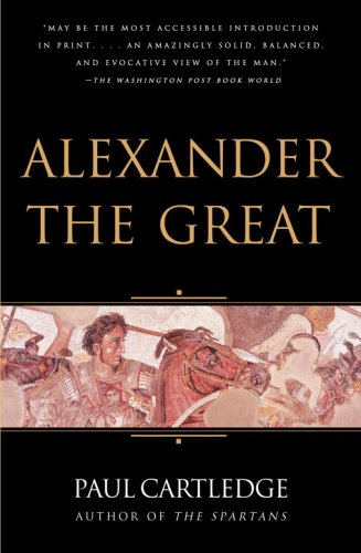 Alexander the Great: The Hunt for a New Past 9781400079193