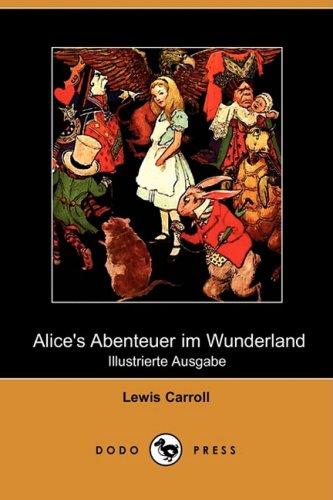 Alice's Abenteuer Im Wunderland (Illustrierte Ausgabe) (Dodo Press) 9781409922780
