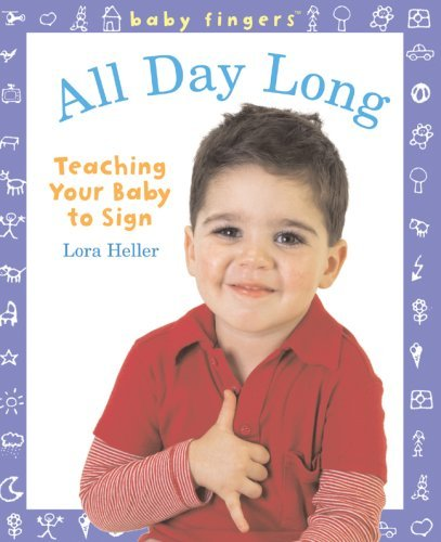All Day Long: Teaching Your Baby to Sign 9781402753954