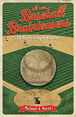 All-New Baseball Brainteasers: 60 Major League Puzzles 9781402731013