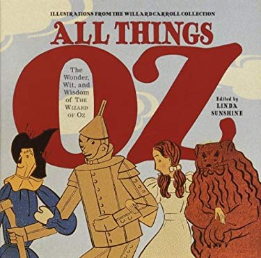 All Things Oz: The Wonder, Wit, and Wisdom of the Wizard of Oz 9781400048489