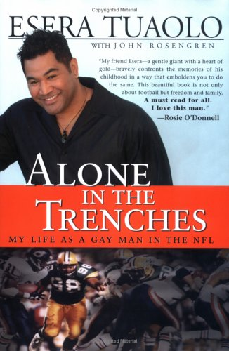 Alone in the Trenches: My Life as a Gay Man in the NFL 9781402205057