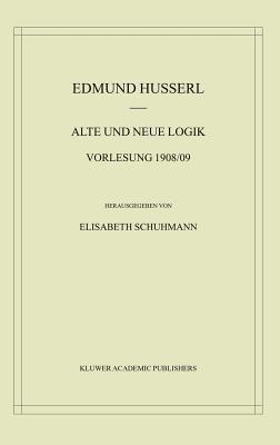 Alte Und Neue Logik: Vorlesung 1908/09 9781402013973