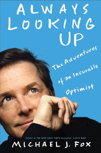 Always Looking Up: The Adventures of an Incurable Optimist 9781401303389