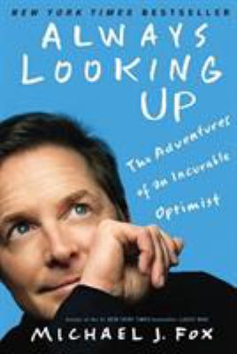 Always Looking Up: The Adventures of an Incurable Optimist 9781401310165