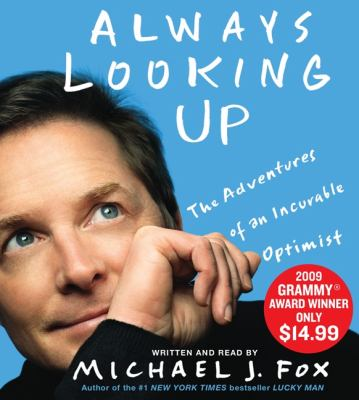 Always Looking Up: The Adventures of an Incurable Optimist 9781401395162