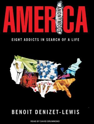 America Anonymous: Eight Addicts in Search of a Life 9781400161355