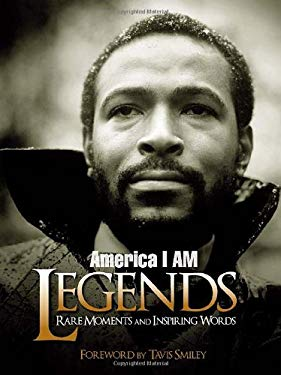America I Am Legends: Rare Moments and Inspiring Words 9781401924058