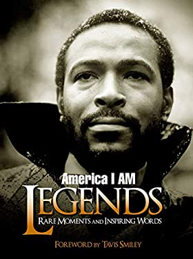America I Am Legends: Rare Moments and Inspiring Words 9781401924102