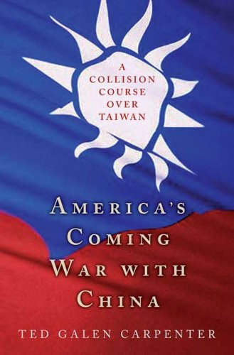 America's Coming War with China: A Collision Course Over Taiwan 9781403968418