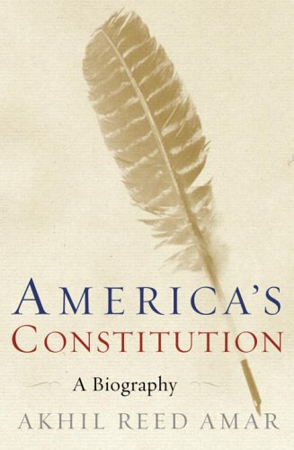 America's Constitution: A Biography 9781400062621