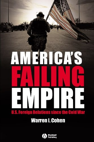 America's Failing Empire: U.S. Foreign Relations Since the Cold War 9781405114271