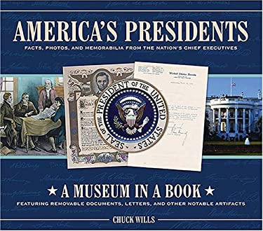 America's Presidents: Facts, Photos, and Memorabilia from the Nation's Chief Executives 9781401603250