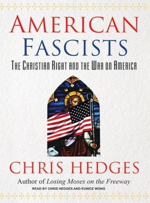 American Fascists: The Christian Right and the War on America 9781400104574