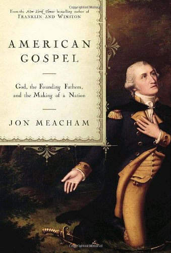 American Gospel: God, the Founding Fathers, and the Making of a Nation 9781400065554