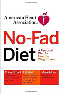 American Heart Association No-Fad Diet: A Personal Plan for Healthy Weight Loss 9781400051595
