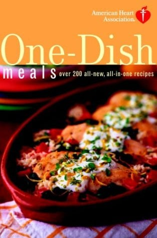 American Heart Association One-Dish Meals: Over 200 All-New, All-In-One Recipes 9781400081844