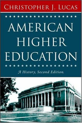 American Higher Education: A History 9781403972897