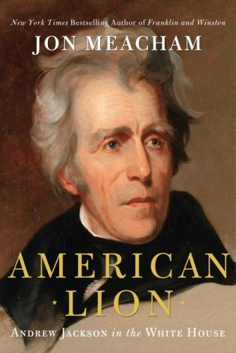 American Lion: Andrew Jackson in the White House 9781400063253