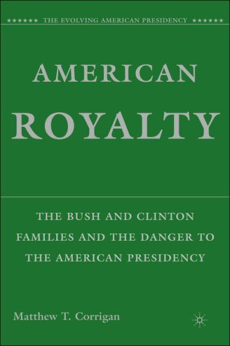 American Royalty: The Bush and Clinton Families and the Danger to the American Presidency 9781403984166