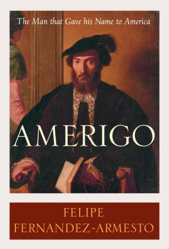 Amerigo: The Man Who Gave His Name to America 9781400062812