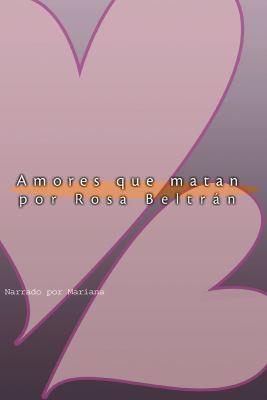 Amores Que Matan 9781402587610