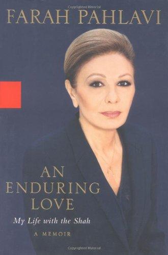 An Enduring Love: My Life with the Shah: A Memoir
