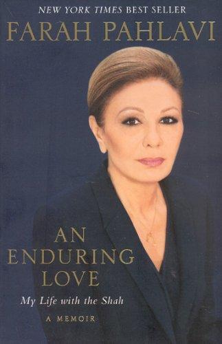 An Enduring Love: My Life with the Shah: A Memoir 9781401359614