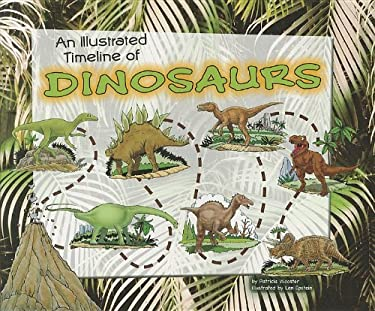 An Illustrated Timeline of Dinosaurs 9781404872530