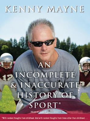 An Incomplete & Inaccurate History of Sport 9781400137534
