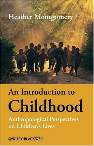 An Introduction to Childhood: Anthropological Perspectives on Children's Lives 9781405125901