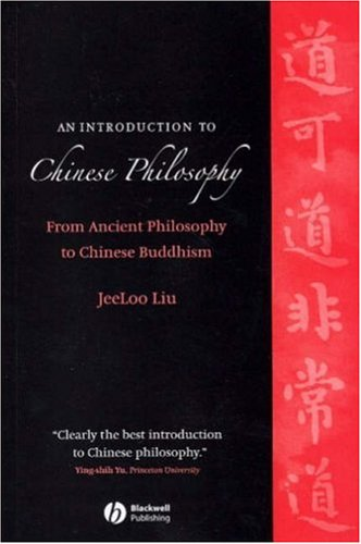 An Introduction to Chinese Philosophy: From Ancient Philosophy to Chinese Buddhism 9781405129503