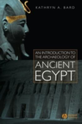 An Introduction to the Archaeology of Ancient Egypt 9781405111492