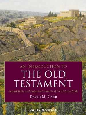 An Introduction to the Old Testament: Sacred Texts and Imperial Contexts of the Hebrew Bible 9781405184687