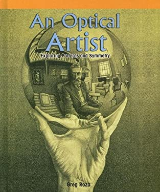 An Optical Artist: Exploring Patterns and Symmetry 9781404229273