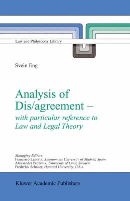 Analysis of Dis/Agreement - With Particular Reference to Law and Legal Theory 9781402014901