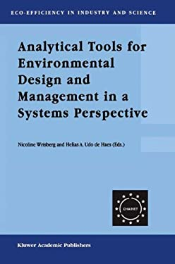 Analytical Tools for Environmental Design and Management in a Systems Perspective: The Combined Use of Analytical Tools 9781402004537